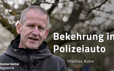 Bekehrung im Polizeiauto – Lebenszeugnis – Thomas Kühn