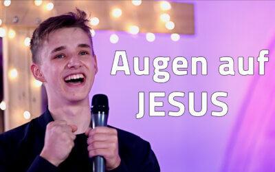 Augen auf JESUS – JG Predigt von Marc