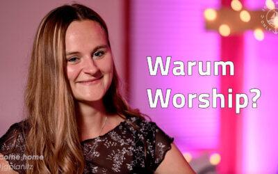 Warum Worship? JG-Input mit Jenni